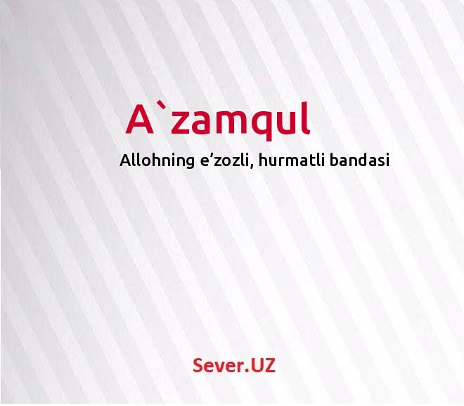 A`zamqul