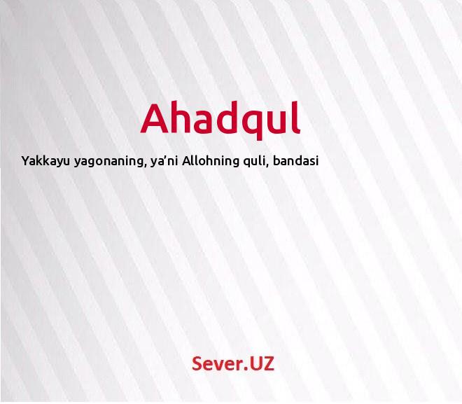 Ahadqul
