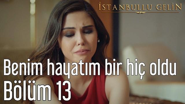 Istanbulli kelin 13 bolim (39-40-41-qismlar)  ïştanbullu gelin 13 bölüm